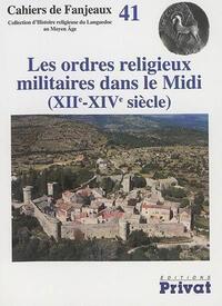 ORDRES RELIGIEUX MILITAIRES CAHIERS DE FANJEAUX N41 NED