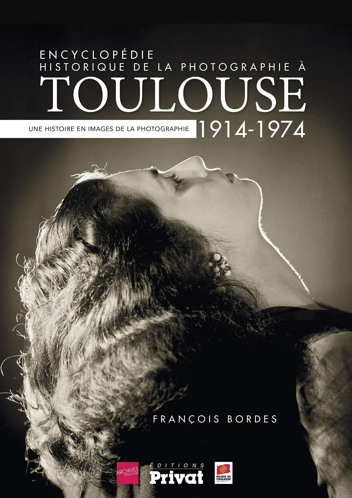 ENCYCLOPEDIE HISTORIQUE DE LA PHOTOGRAPHIE A TOULOUSE TOME 2