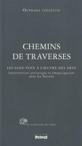 CHEMINS DE TRAVERSES LES SANS-VOIX A L'OEUVRE DES ARTS - INTERVENTION ARTISTIQUE ET EMANCIPATION DAN