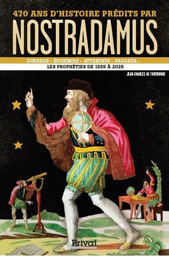 470 ANS D'HISTOIRE PREDITS PAR NOSTRADAMUS - LES PROPHETIES DE 1555 A 2025