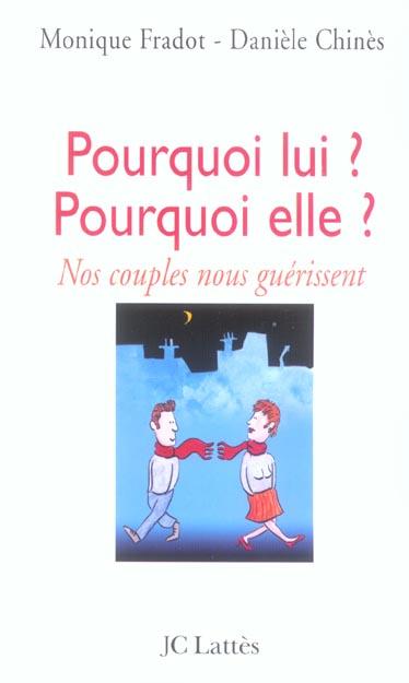 POURQUOI LUI ? POURQUOI ELLE ? - NOS COUPLES NOUS GUERISSENT
