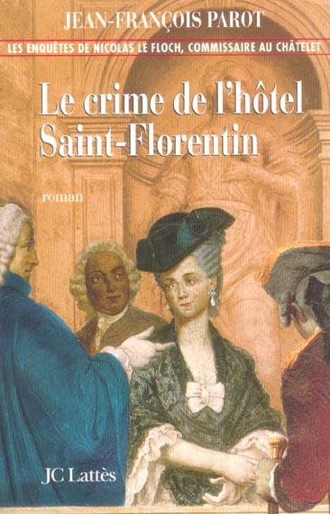 Nicolas le floch - t05 - le crime de l'hotel de saint-florentin - une enquete de nicolas le floch