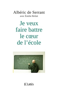 JE VEUX FAIRE BATTRE LE COEUR DE L'ECOLE