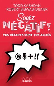 SOYEZ NEGATIF ! - VOS DEFAUTS SONT VOS ALLIES