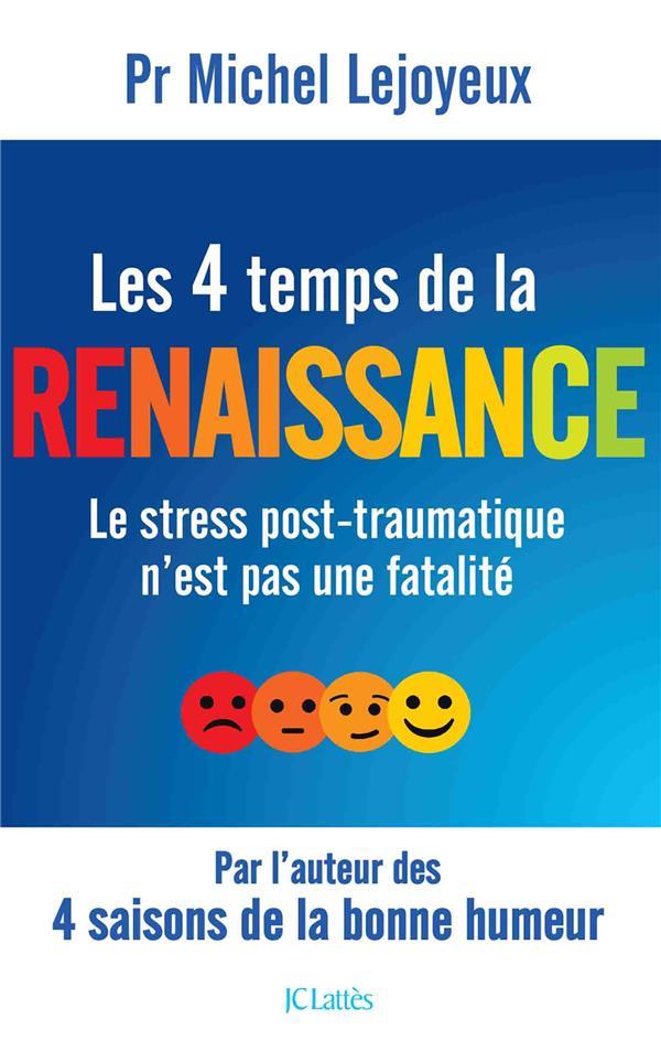 Les 4 temps de la renaissance - le stress post-traumatique n'est pas une fatalite