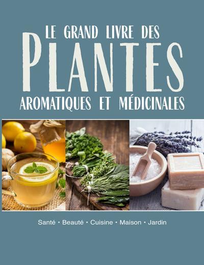 LE GRAND LIVRE DES PLANTES AROMATIQUES MEDICINALES