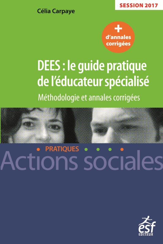 DEES :LE GUIDE PRATIQUE DE L'EDUCATEUR SPECIALISE 2017