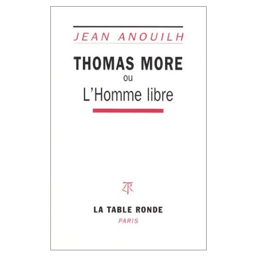 Thomas more ou l'homme libre