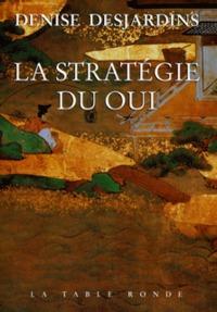 STRATEGIE DU OUI - L'EMOTION ET SES THERAPEUTIQUES : DE LA TRADITION AU LYING