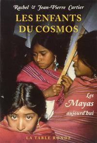 LES ENFANTS DU COSMOS - LES MAYAS AUJOURD'HUI