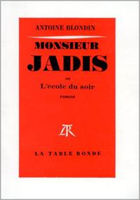 MONSIEUR JADIS OU L'ECOLE DU SOIR