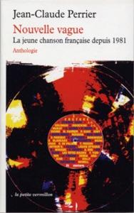 NOUVELLE VAGUE - LA JEUNE CHANSON FRANCAISE DEPUIS 1981