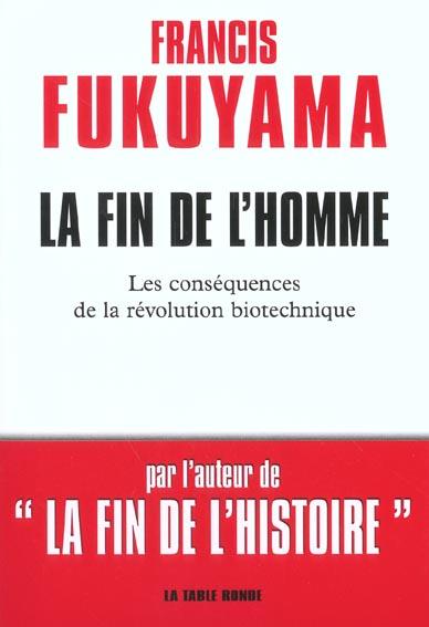 Fin de l homme - les consequences de la revolution biotechnique