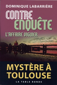 CONTRE-ENQUETE - L'AFFAIRE VIGUIER