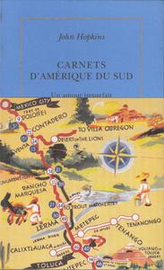 CARNETS D'AMERIQUE DU SUD (1972-1973) - UN AMOUR IMPARFAIT