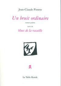UN BRUIT ORDINAIRE/BLUES DE LA RACAILLE