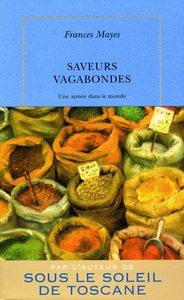 SAVEURS VAGABONDES - UNE ANNEE DANS LE MONDE