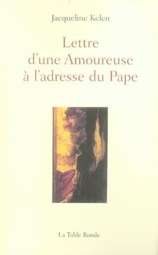 LETTRE D'UNE AMOUREUSE A L'ADRESSE DU PAPE