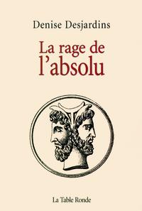 LA RAGE DE L'ABSOLU