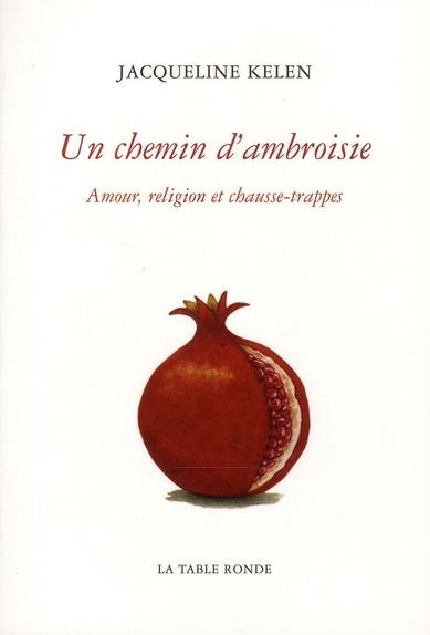 UN CHEMIN D'AMBROISIE - AMOUR, RELIGION ET CHAUSSE-TRAPPES