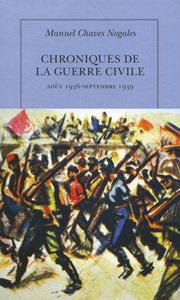 CHRONIQUES DE LA GUERRE CIVILE - (AOUT 1936 - SEPTEMBRE 1939)