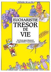 EUCHARISTIE, TRESOR DE VIE