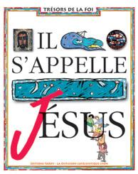 IL S'APPELLE JESUS / LIVRE DE L'ENFANT 6E