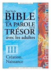 CREATION ET NAISSANCE - POUR LIRE LA BIBLE AVEC TA PAROLE EST UN TRESOR