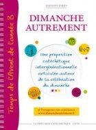 DIMANCHE AUTREMENT - TEMPS DE L'AVENT DE L'ANNEE B