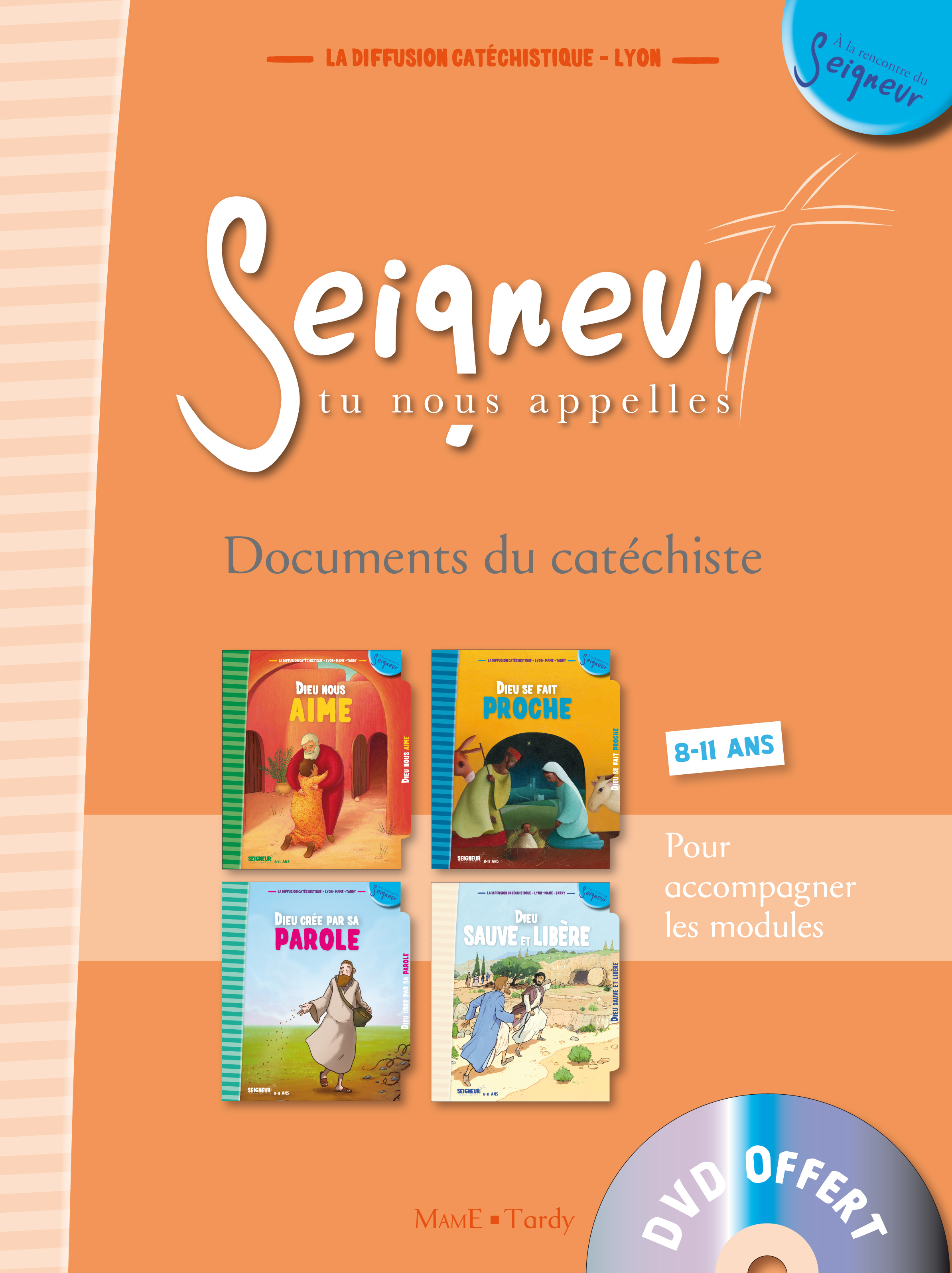 8-11 ANS - DOCUMENT DU CATECHISTE ORANGE + DVD - MODULES 1 A 4