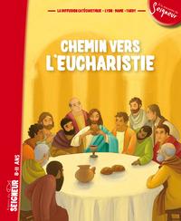CHEMIN VERS L'EUCHARISTIE - LIVRET ENFANT 8-11 ANS