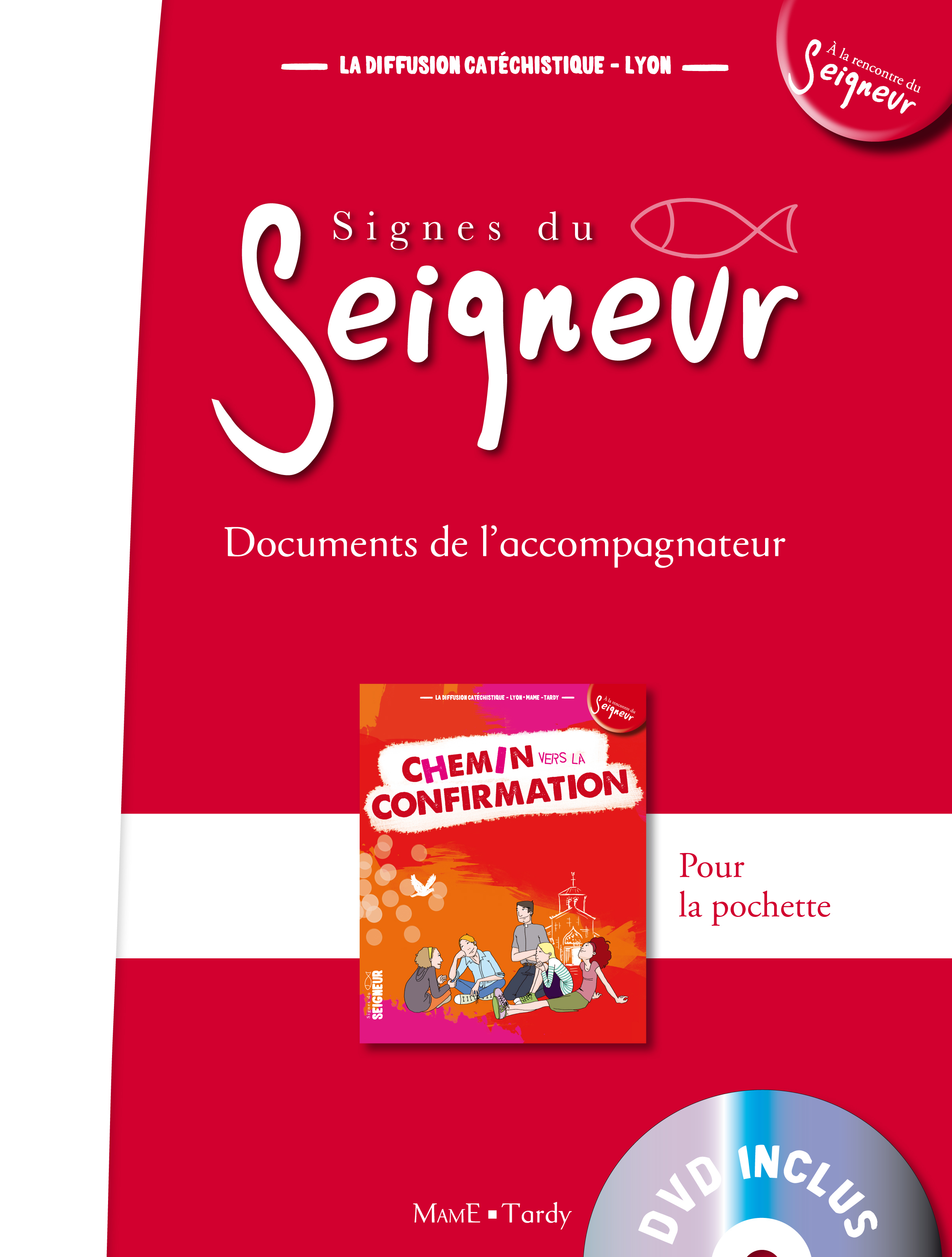 CHEMIN VERS LA CONFIRMATION - DOCUMENT ACCOMPAGNATEUR + DVD