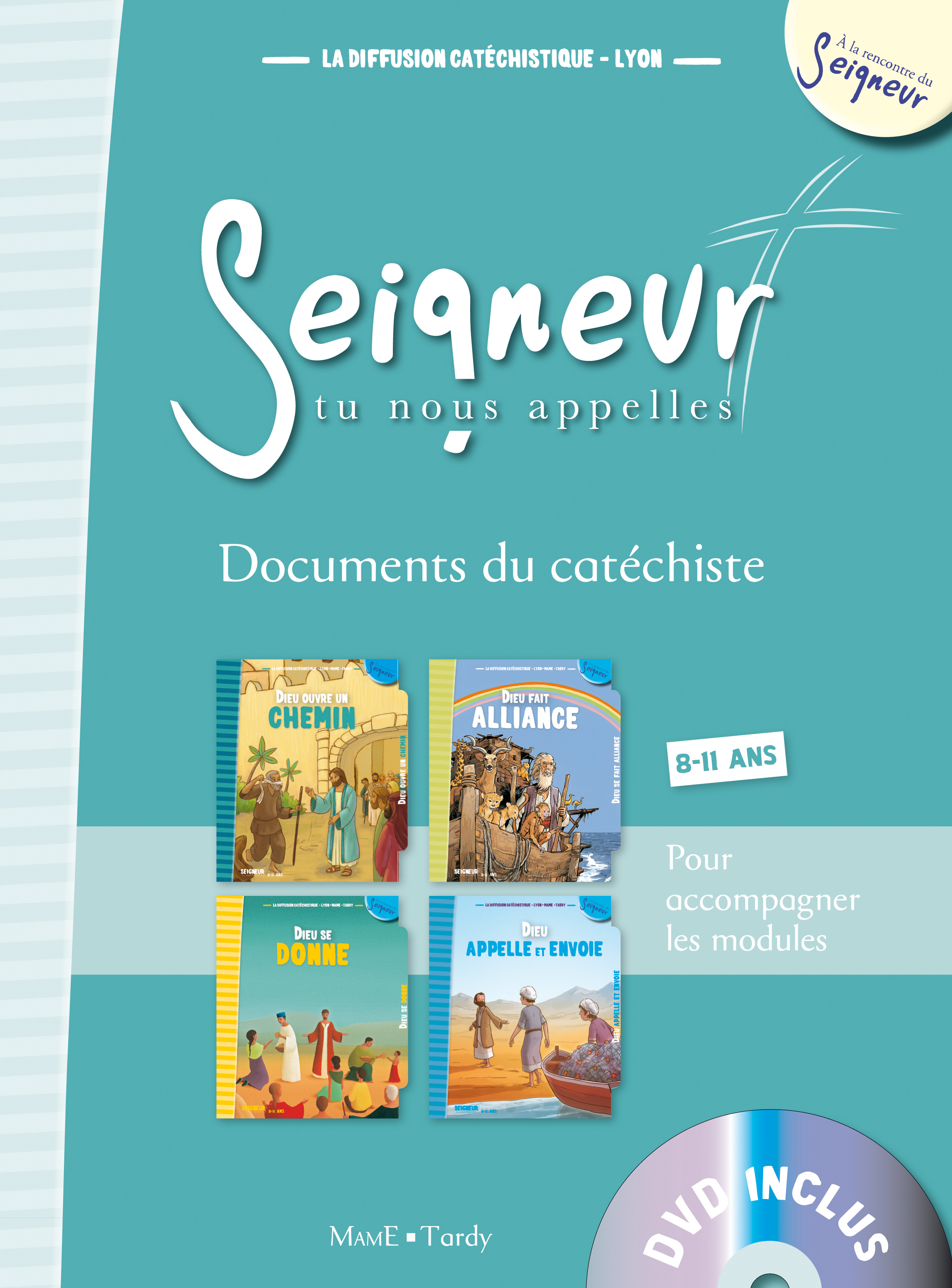8-11 ANS - DOCUMENT DU CATECHISTE BLEU + DVD - MODULES 5 A 8