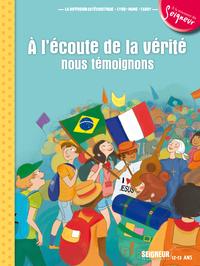 12-13 ANS - MODULE 4 - A L'ECOUTE DE LA VERITE, NOUS TEMOIGNONS