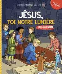 7-8 ANS - MODULE 4 - JESUS, TOI NOTRE LUMIERE