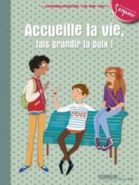 12-13 ANS - MODULE 5 - ACCUEILLE LA VIE, FAIS GRANDIR LA PAIX