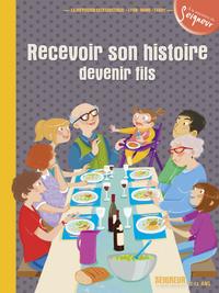 12-13 ANS - MODULE 6 - RECEVOIR SON HISTOIRE, DEVENIR FILS