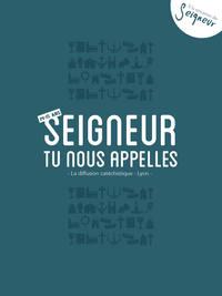 14-15 ANS - CARNET SEIGNEUR TU NOUS APPELLES - BLEU