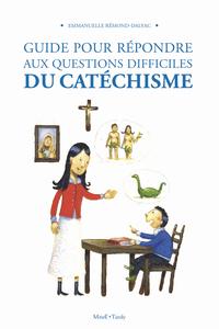 GUIDE POUR REPONDRE AUX QUESTIONS DIFFICILES DU CATECHISME - NE