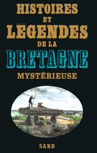 HISTOIRES ET LEGENDES DE LA BRETAGNE MYSTERIEUSE