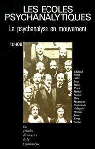LES ECOLES PSYCHANALYTIQUES - LA PSYCHANALYSE EN MOUVEMENT