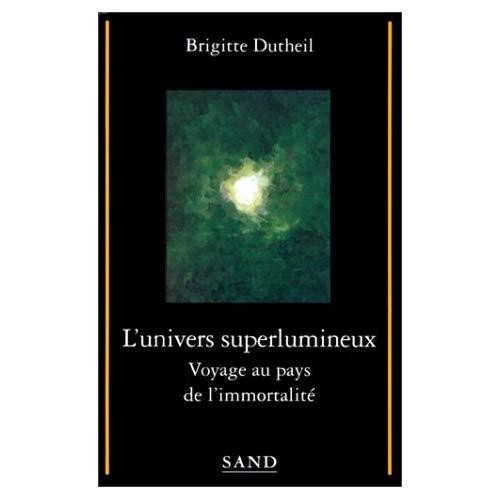 L'UNIVERS SUPERLUMINEUX - VOYAGE AU PAYS DE L'IMMORTEL