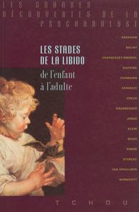 LES STADES DE LA LIBIDO, DE L'ENFANT A L'ADULTE