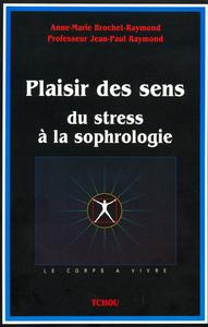 PLAISIR DES SENS DU STRESS A LA SOPHROLOGIE