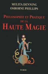 PHILOSOPHIE ET PRATIQUE DE LA HAUTE MAGIE
