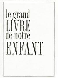 LE GRAND LIVRE DE NOTRE ENFANT