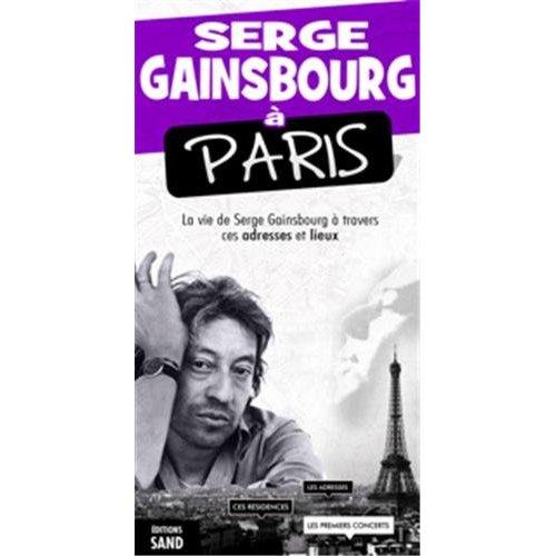 SERGE GAINSBOURG, UNE VIE EN ADRESSES
