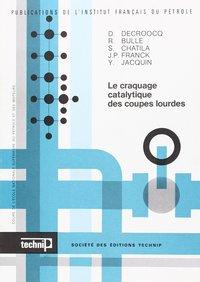 LE CRAQUAGE CATALYTIQUE DES COUPES LOURDES