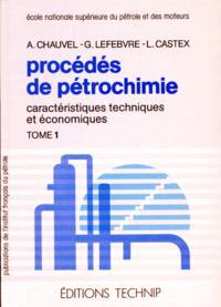 PROCEDES DE PETROCHIMIE. T1