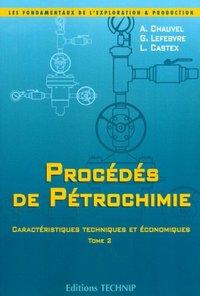 PROCEDES DE PETROCHIMIE, T2
